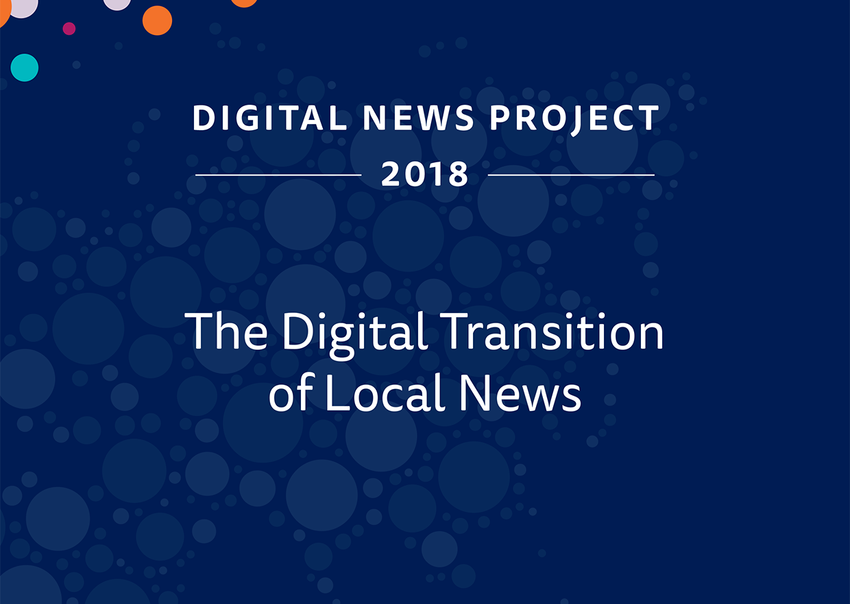 The Digital Transition of Local News   Reuters Institute for the ...